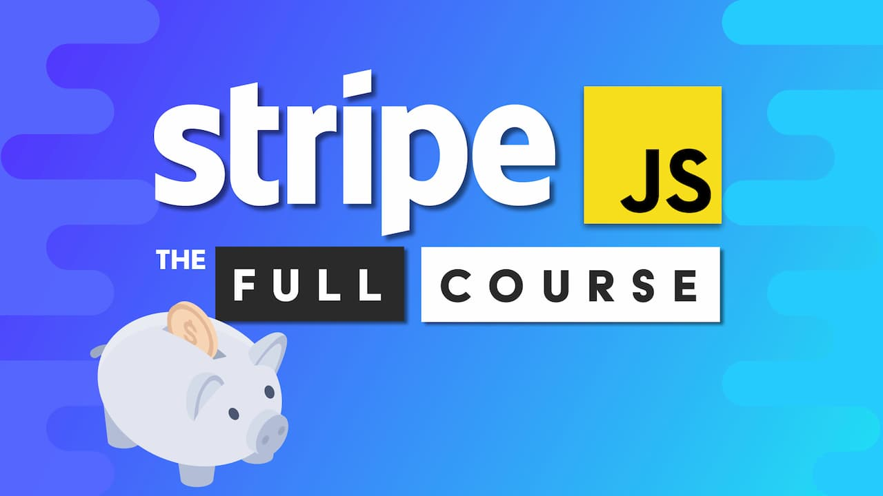 Stripe JavaScript Master Course