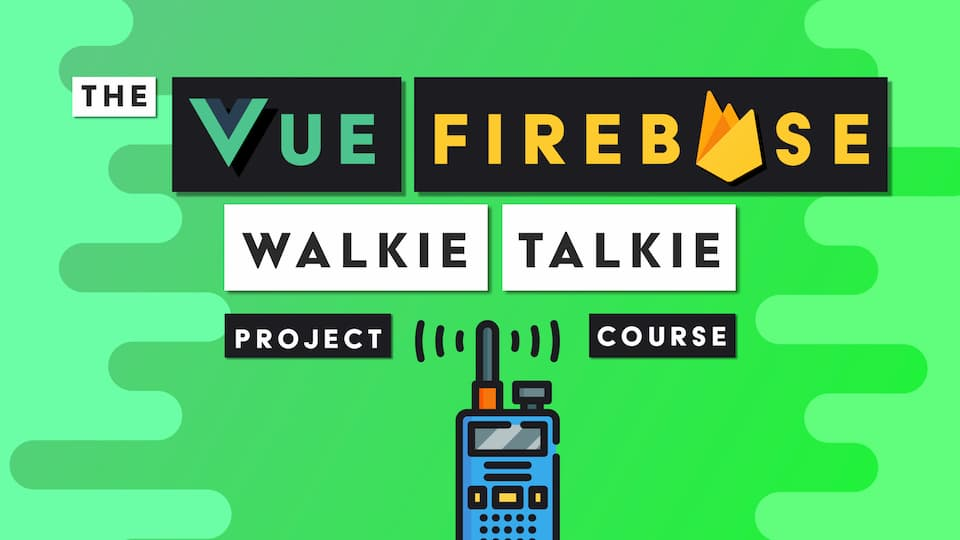 The Vue Firebase Project Course