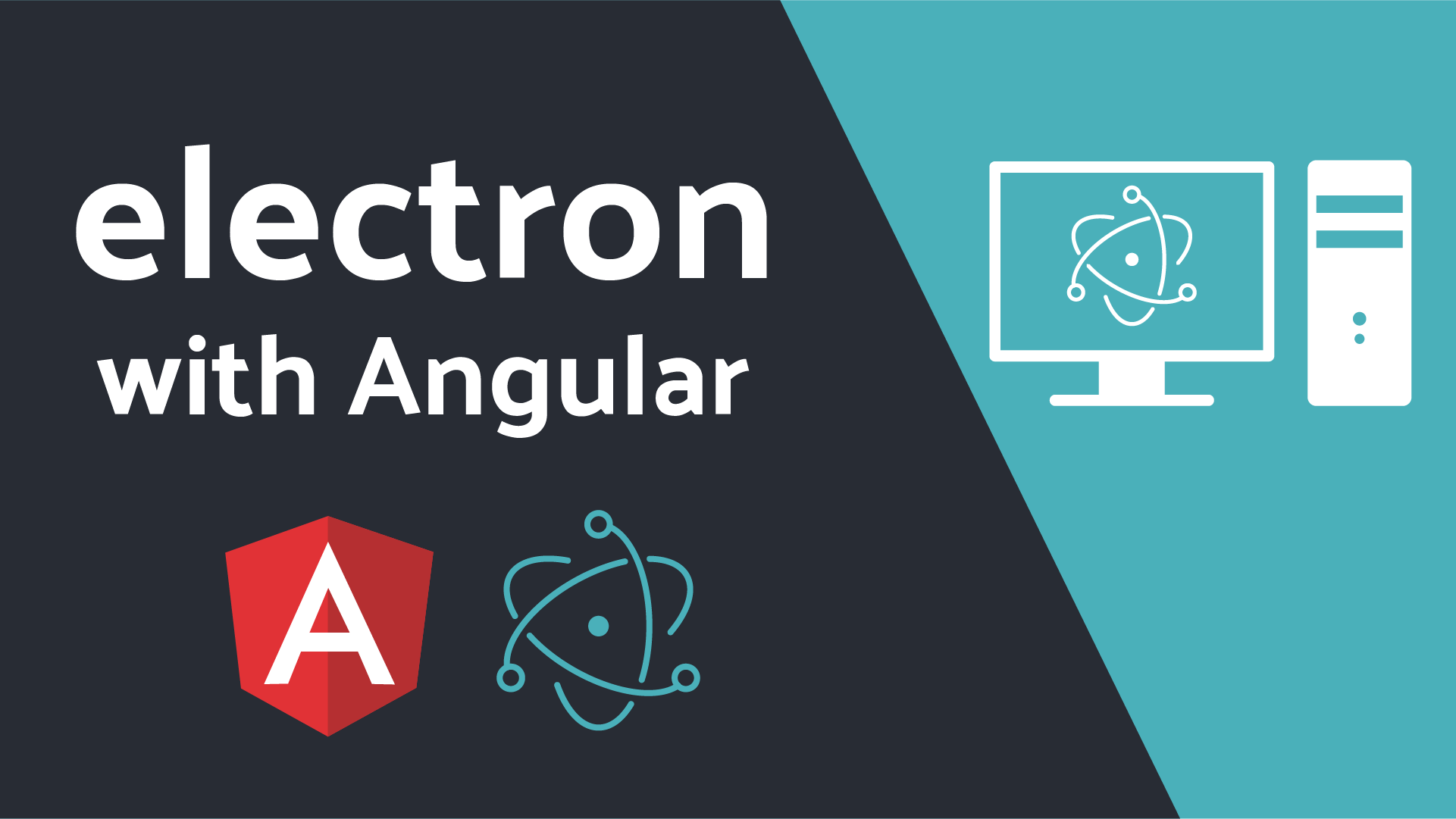 Desktop Apps with Electron and Angular